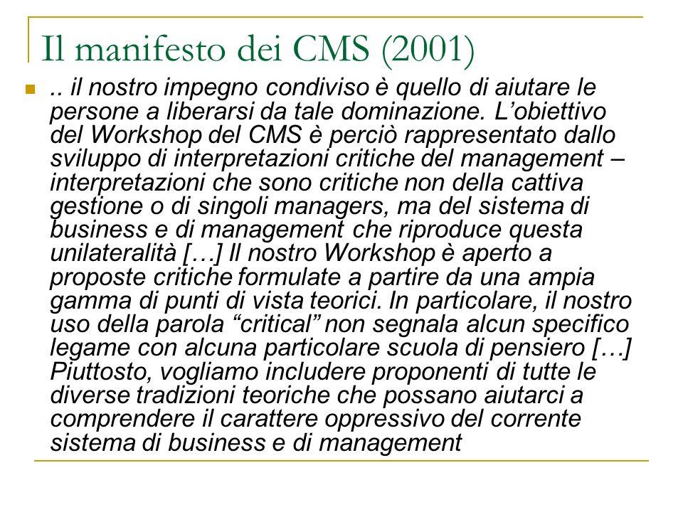 Il manifesto dei CMS (2001).. il nostro impegno condiviso è quello di aiutare le persone a liberarsi da tale dominazione. Lobiettivo del Workshop del