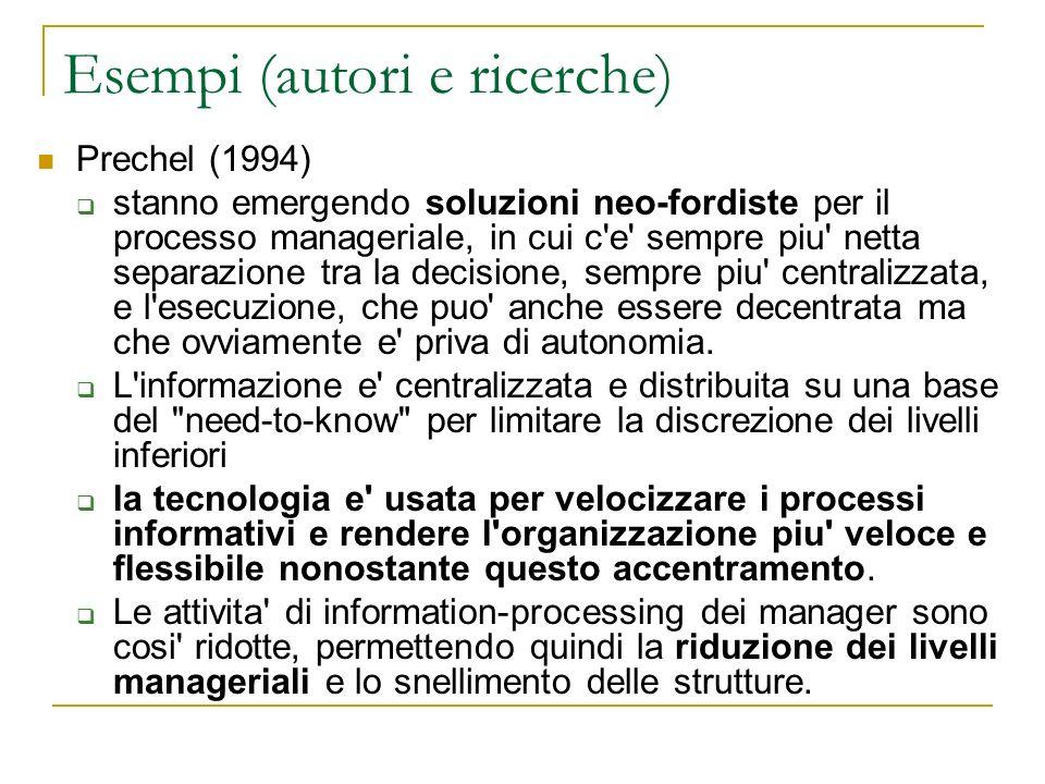 Esempi (autori e ricerche) Prechel (1994) stanno emergendo soluzioni neo-fordiste per il processo manageriale, in cui c'e' sempre piu' netta separazio
