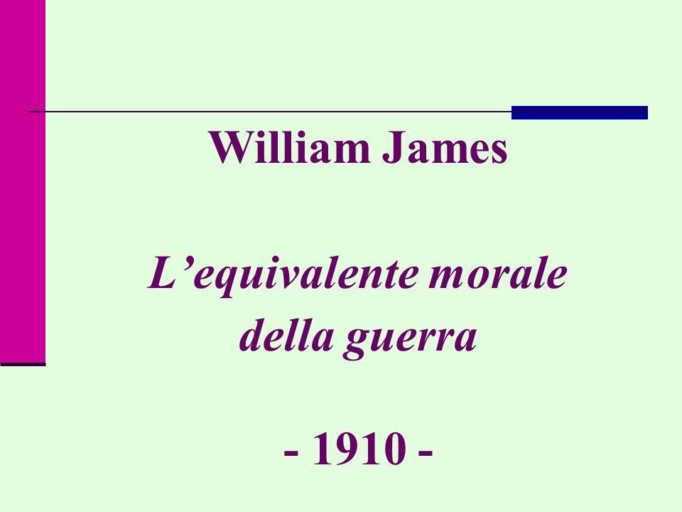 William James Lequivalente morale della guerra - 1910 -