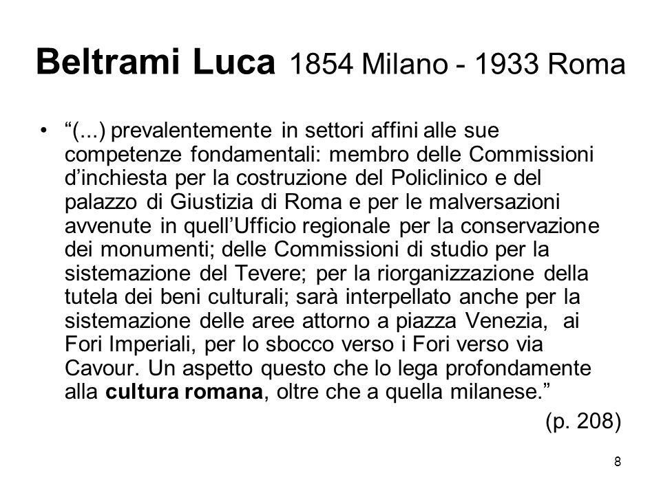 8 Beltrami Luca 1854 Milano - 1933 Roma (...) prevalentemente in settori affini alle sue competenze fondamentali: membro delle Commissioni dinchiesta
