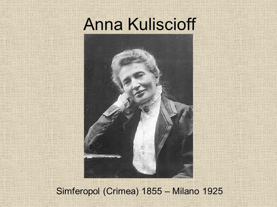 Anna Kuliscioff Simferopol (Crimea) 1855 – Milano 1925