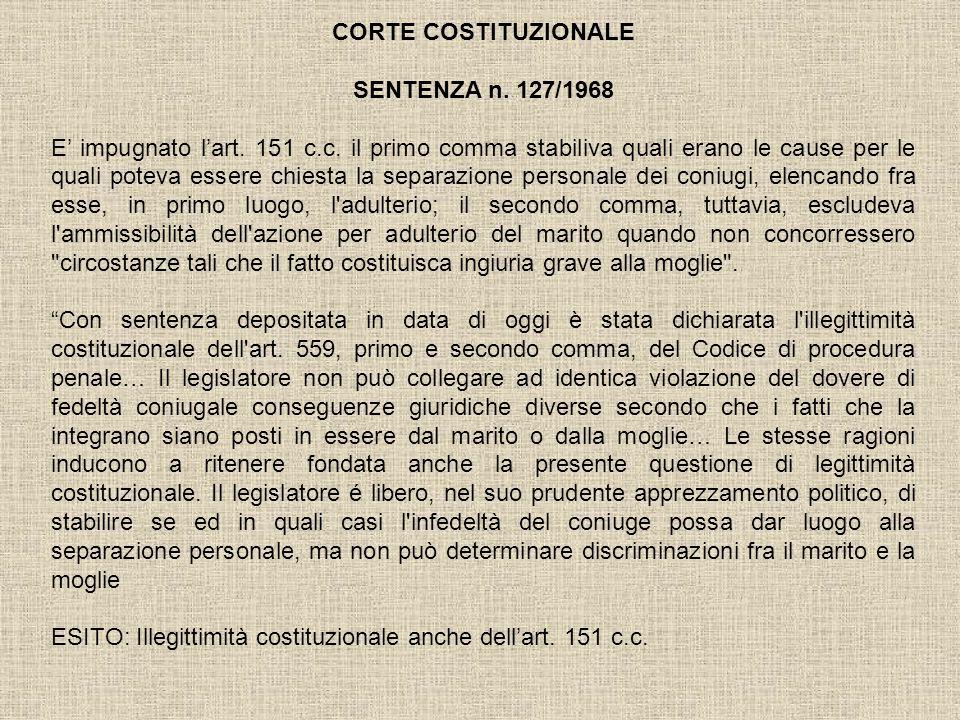 CORTE COSTITUZIONALE SENTENZA n. 127/1968 E impugnato lart. 151 c.c. il primo comma stabiliva quali erano le cause per le quali poteva essere chiesta