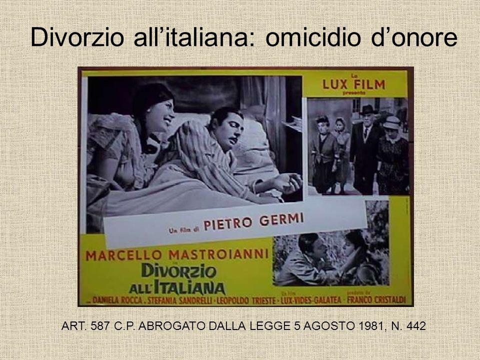 Divorzio allitaliana: omicidio donore ART. 587 C.P. ABROGATO DALLA LEGGE 5 AGOSTO 1981, N. 442