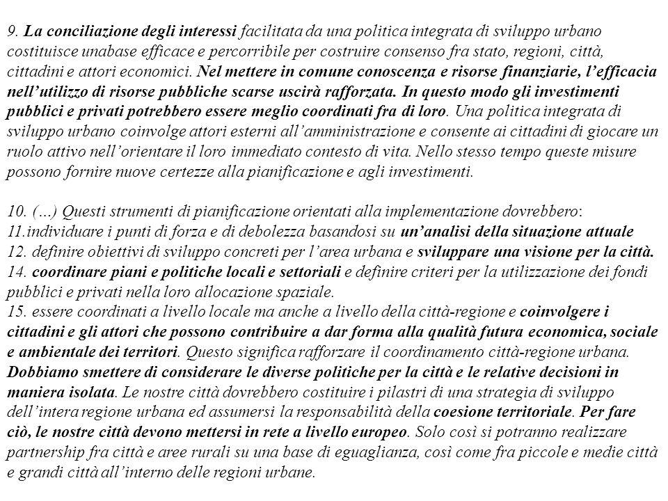 9. La conciliazione degli interessi facilitata da una politica integrata di sviluppo urbano costituisce unabase efficace e percorribile per costruire