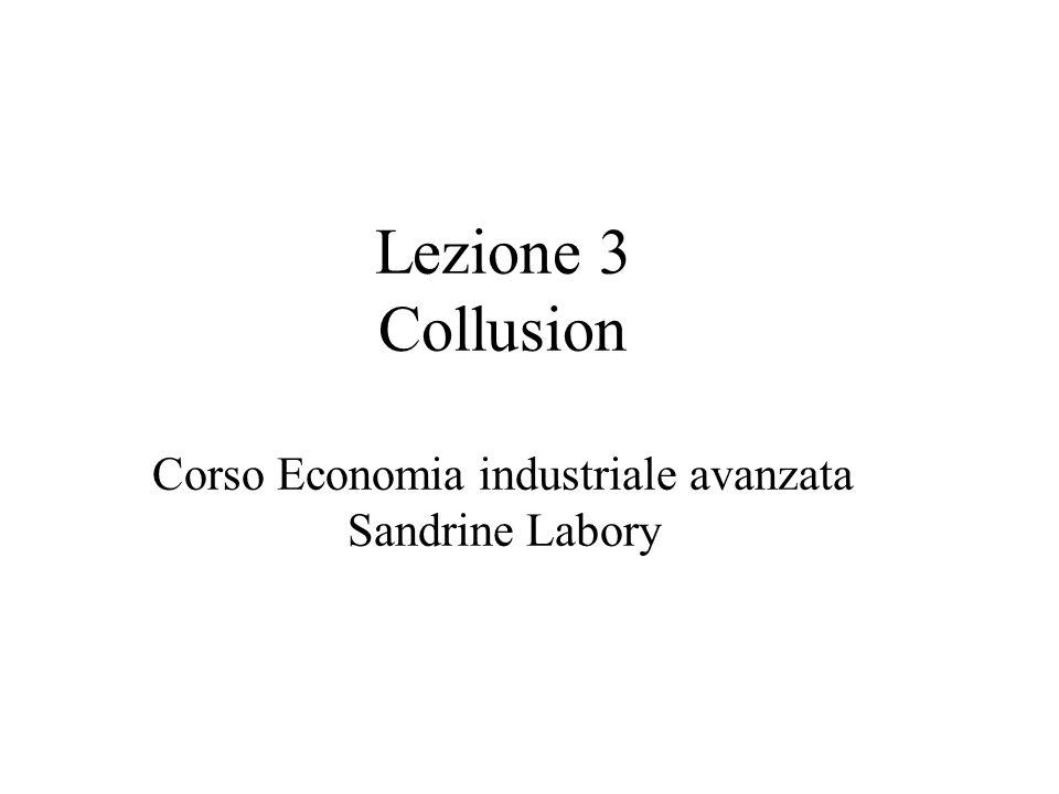 Vediamo un tema molto importante delleconomia industriale: la collusione, vale a dire le intese tra imprese, che possono essere implicite o esplicite, e mirano a condividersi il mercato, fissare prezzi simili, ecc.