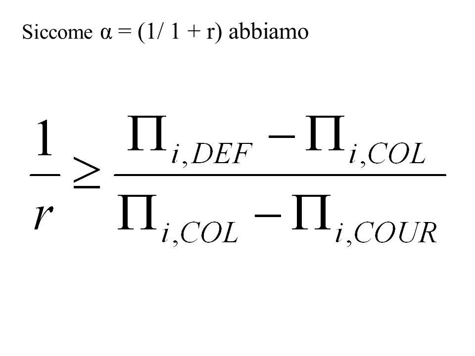 Siccome α = (1/ 1 + r) abbiamo