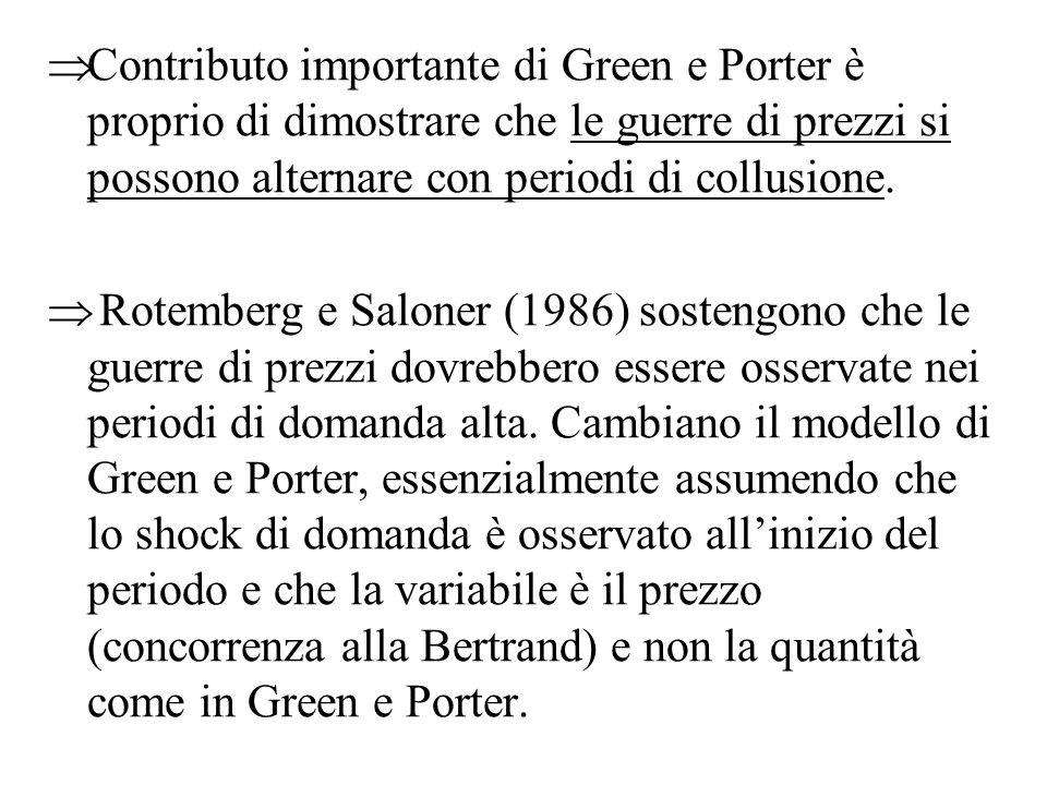 Contributo importante di Green e Porter è proprio di dimostrare che le guerre di prezzi si possono alternare con periodi di collusione. Rotemberg e Sa