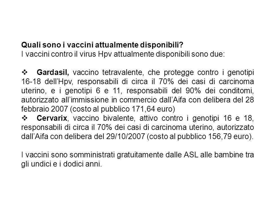 Quali sono i vaccini attualmente disponibili? I vaccini contro il virus Hpv attualmente disponibili sono due: Gardasil, vaccino tetravalente, che prot