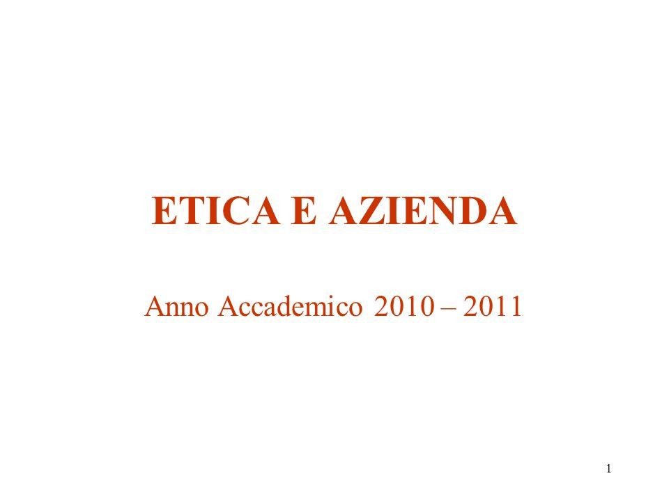 1 ETICA E AZIENDA Anno Accademico 2010 – 2011