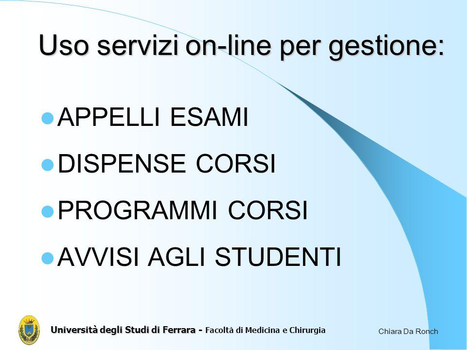 Chiara Da Ronch Uso servizi on-line per gestione: APPELLI ESAMI DISPENSE CORSI PROGRAMMI CORSI AVVISI AGLI STUDENTI