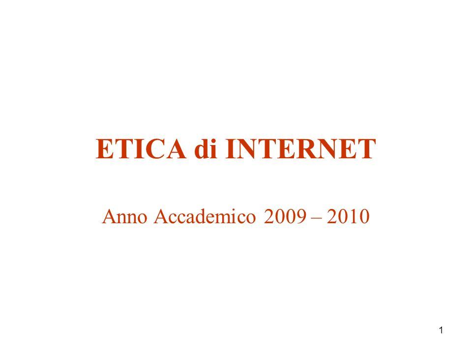 1 ETICA di INTERNET Anno Accademico 2009 – 2010