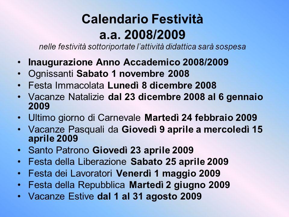 Calendario Festività a.a. 2008/2009 nelle festività sottoriportate lattività didattica sarà sospesa Inaugurazione Anno Accademico 2008/2009 Ognissanti