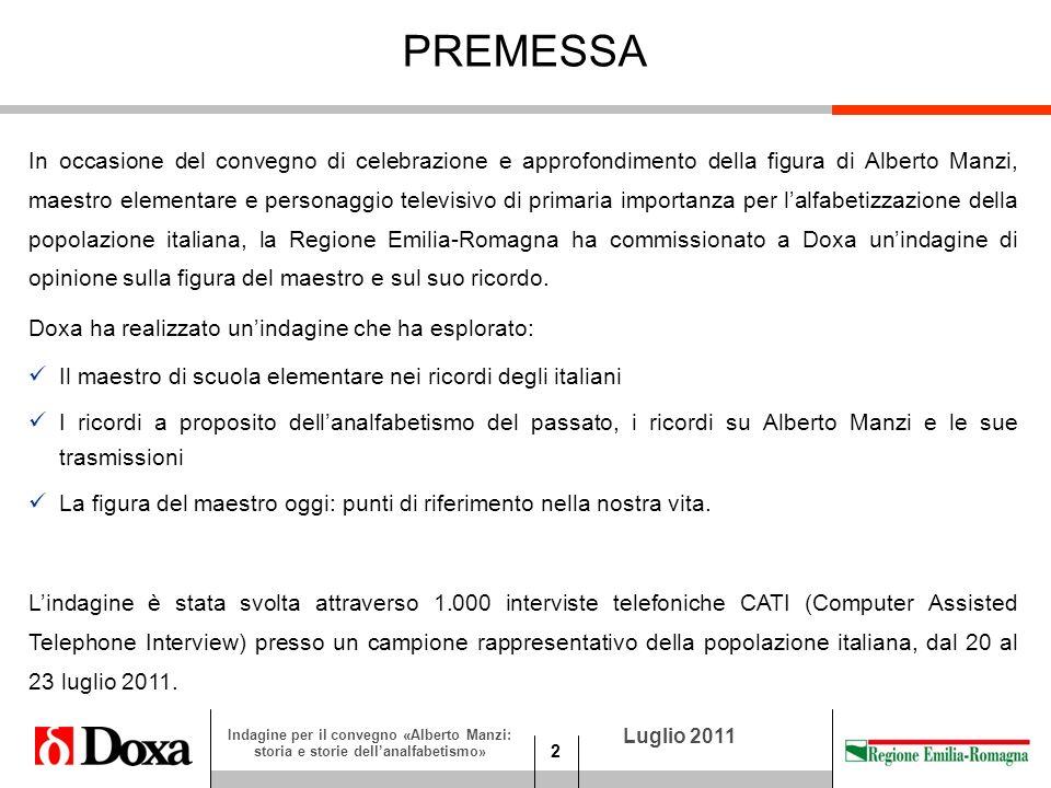 3 Luglio 2011 Indagine per il convegno «Alberto Manzi: storia e storie dellanalfabetismo» Il campione