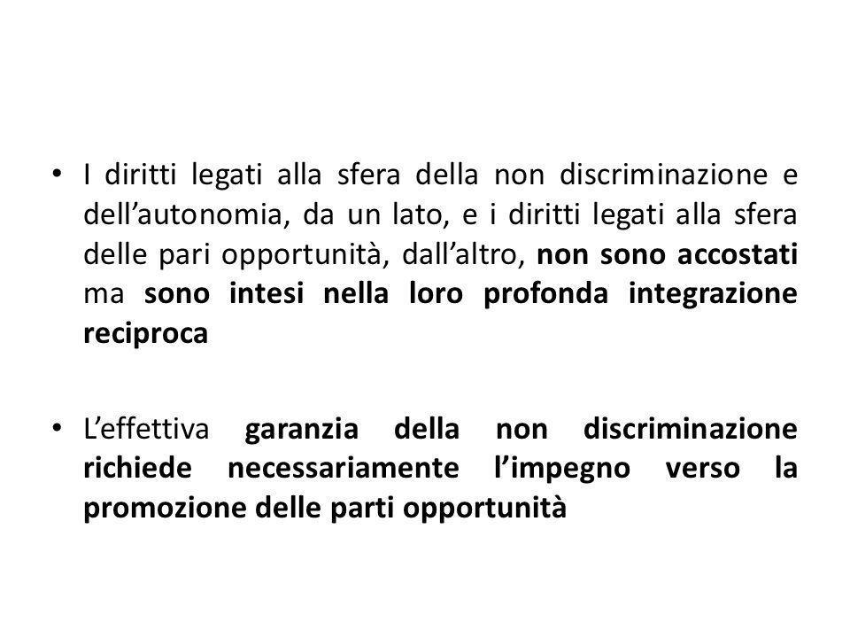 I diritti legati alla sfera della non discriminazione e dellautonomia, da un lato, e i diritti legati alla sfera delle pari opportunità, dallaltro, no