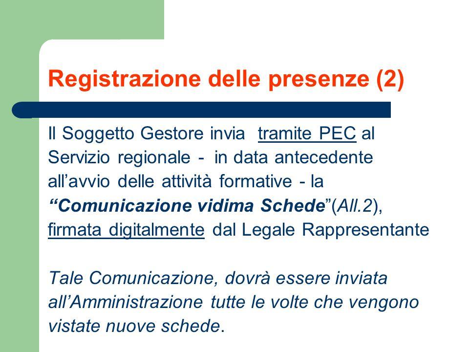 Registrazione delle presenze (2) Il Soggetto Gestore invia tramite PEC al Servizio regionale - in data antecedente allavvio delle attività formative -