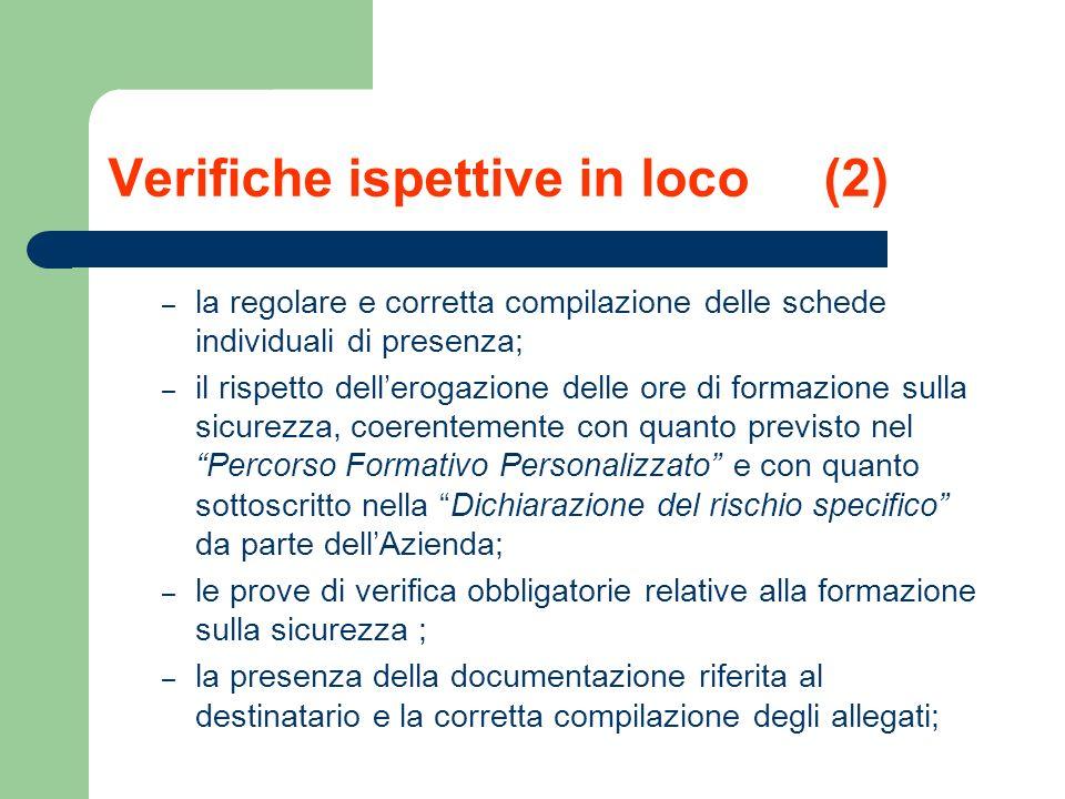 Verifiche ispettive in loco (2) – la regolare e corretta compilazione delle schede individuali di presenza; – il rispetto dellerogazione delle ore di
