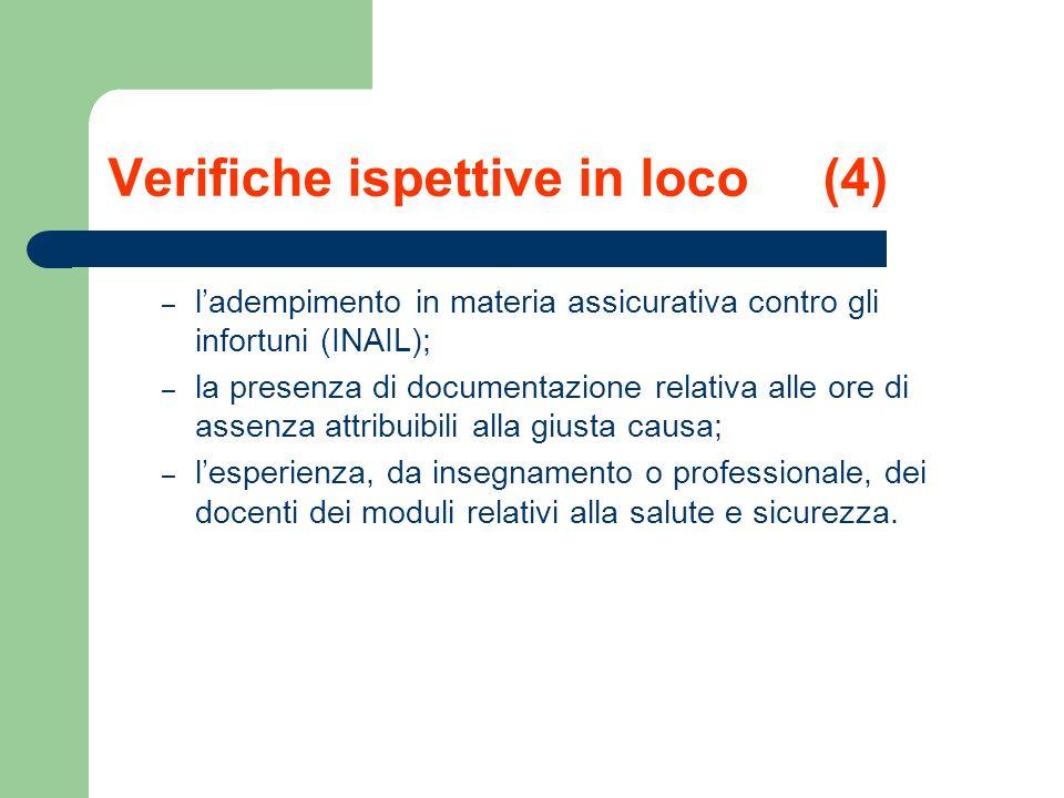 Verifiche ispettive in loco (4) – ladempimento in materia assicurativa contro gli infortuni (INAIL); – la presenza di documentazione relativa alle ore