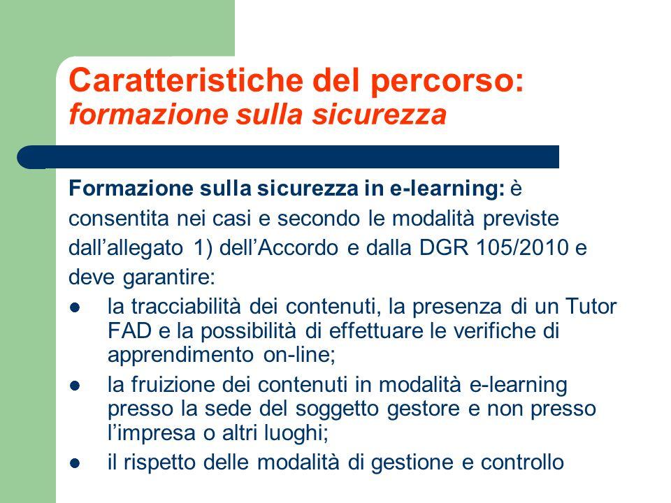 Caratteristiche del percorso: formazione sulla sicurezza Formazione sulla sicurezza in e-learning: è consentita nei casi e secondo le modalità previst