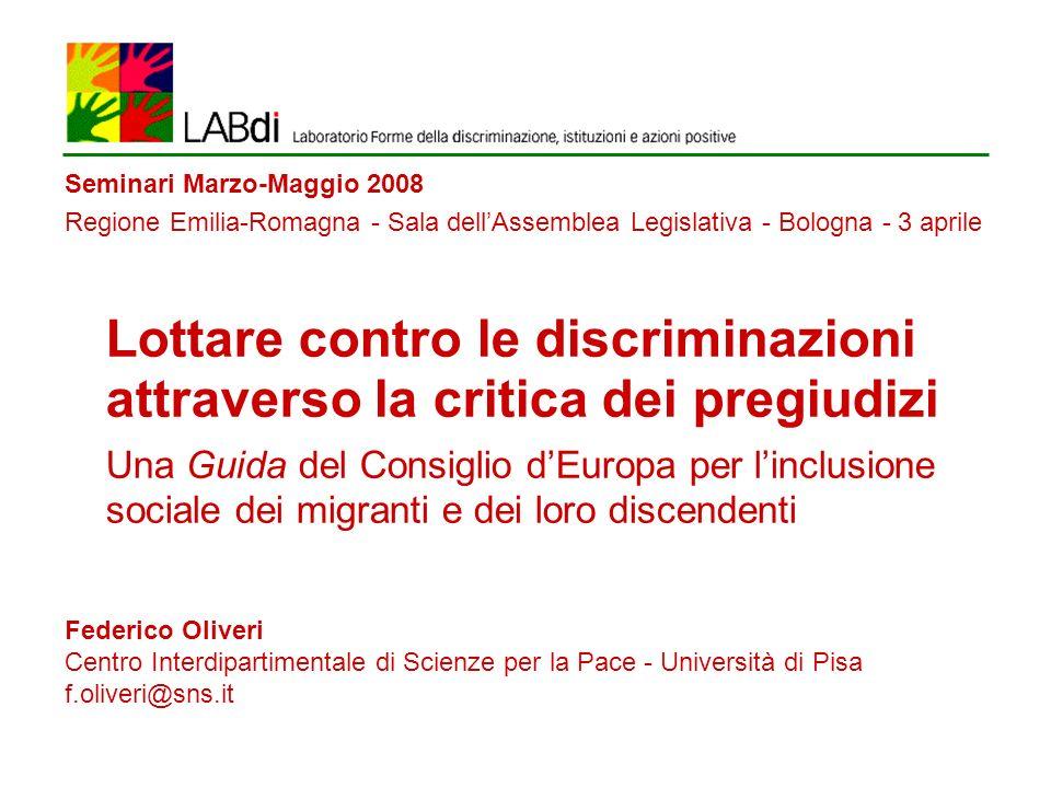 Se gli immigrati debbano godere dei nostri stessi diritti Osservatorio europeo sul razzismo e la xenofobia (EUMC), Majorities Attitudes Towards Minorities, 2005 Indizi di pregiudizio: scarto tra coscienza della discriminazione e volontà di affrontarla