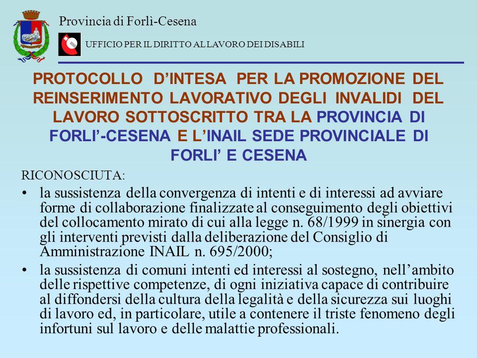Provincia di Forlì-Cesena UFFICIO PER IL DIRITTO AL LAVORO DEI DISABILI PROTOCOLLO DINTESA PER LA PROMOZIONE DEL REINSERIMENTO LAVORATIVO DEGLI INVALI