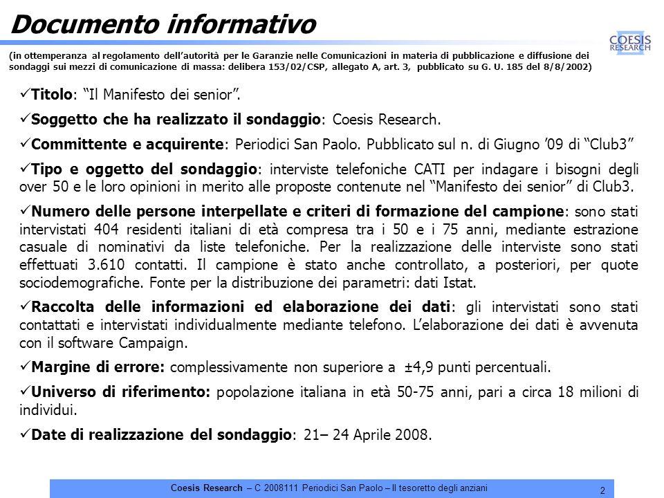 2 Coesis Research – C 2008111 Periodici San Paolo – Il tesoretto degli anziani Documento informativo (in ottemperanza al regolamento dellautorità per