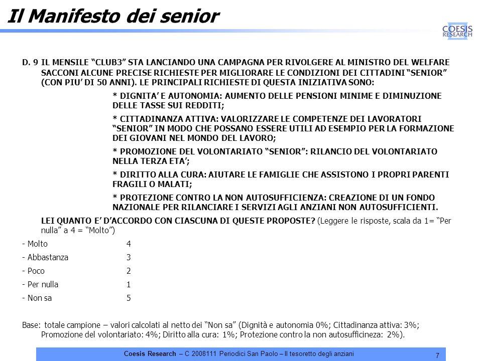 7 Coesis Research – C 2008111 Periodici San Paolo – Il tesoretto degli anziani D. 9 IL MENSILE CLUB3 STA LANCIANDO UNA CAMPAGNA PER RIVOLGERE AL MINIS