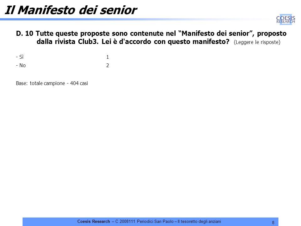 8 Coesis Research – C 2008111 Periodici San Paolo – Il tesoretto degli anziani D. 10 Tutte queste proposte sono contenute nel Manifesto dei senior, pr