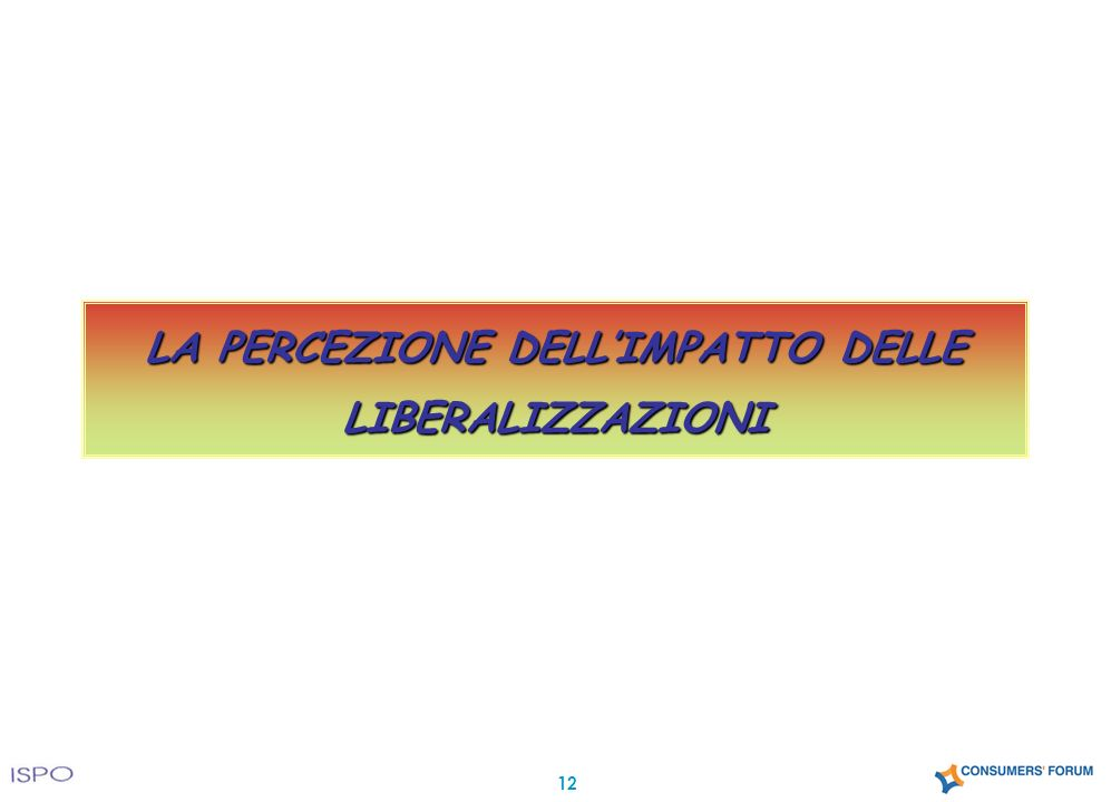 LA PERCEZIONE DELLIMPATTO DELLE LIBERALIZZAZIONI 12