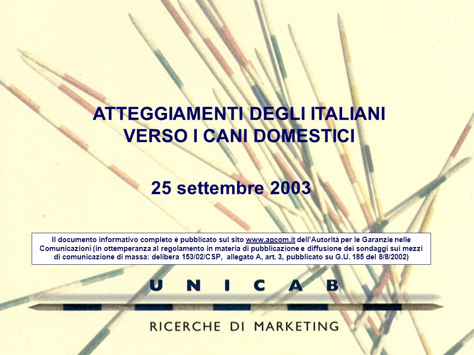 25 settembre 2003 Il documento informativo completo è pubblicato sul sito www.agcom.it dellAutorità per le Garanzie nelle Comunicazioni (in ottemperanza al regolamento in materia di pubblicazione e diffusione dei sondaggi sui mezzi di comunicazione di massa: delibera 153/02/CSP, allegato A, art.