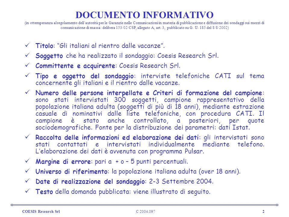 C 2004.097COESIS Research Srl2 DOCUMENTO INFORMATIVO (in ottemperanza al regolamento dellautorità per le Garanzie nelle Comunicazioni in materia di pu