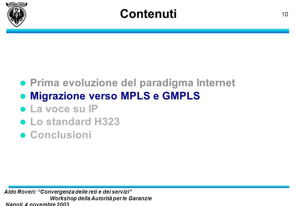 Aldo Roveri: Convergenza delle reti e dei servizi Workshop della Autorità per le Garanzie Napoli, 4 novembre 2003 nelle Comunicazioni 9 Il modello Dif