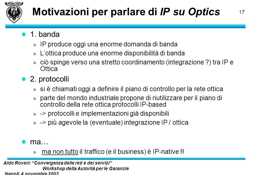 Aldo Roveri: Convergenza delle reti e dei servizi Workshop della Autorità per le Garanzie Napoli, 4 novembre 2003 nelle Comunicazioni 16 Generalized M