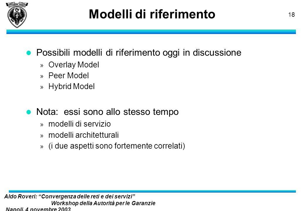 Aldo Roveri: Convergenza delle reti e dei servizi Workshop della Autorità per le Garanzie Napoli, 4 novembre 2003 nelle Comunicazioni 17 Motivazioni p