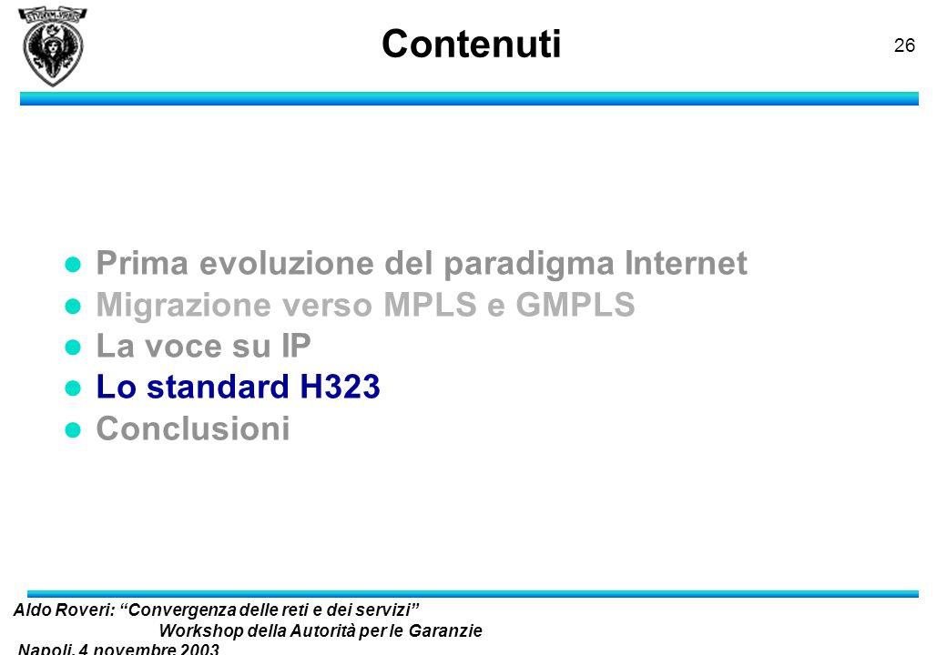 Aldo Roveri: Convergenza delle reti e dei servizi Workshop della Autorità per le Garanzie Napoli, 4 novembre 2003 nelle Comunicazioni 25 La voce in pa