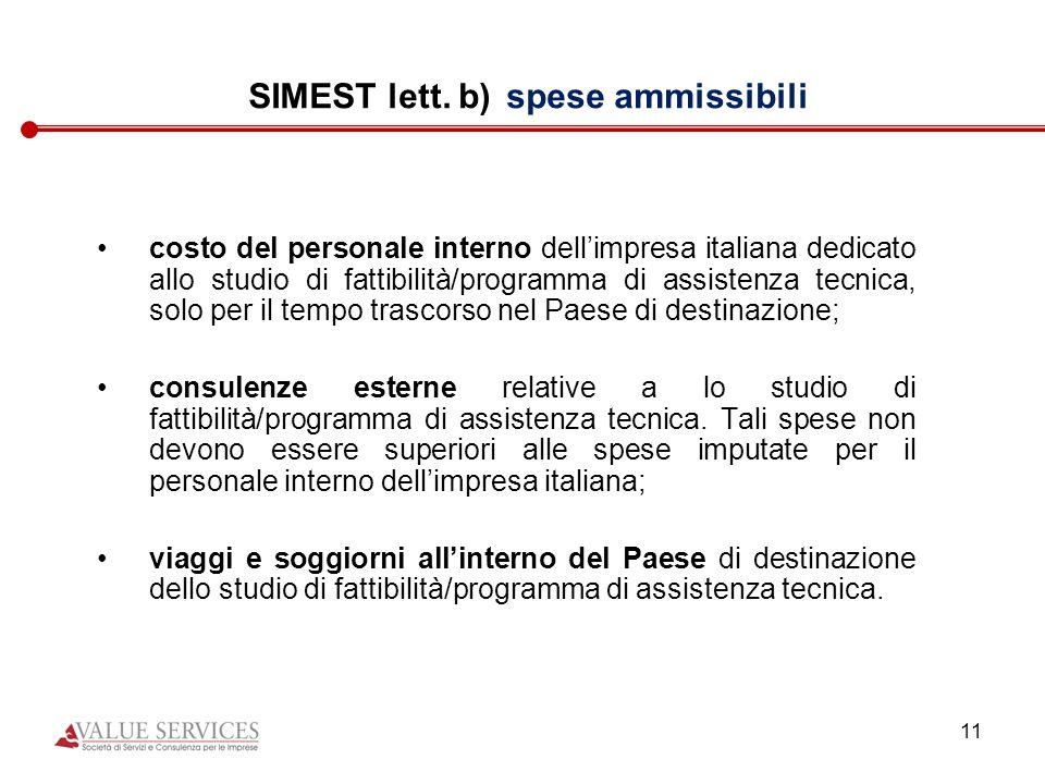 11 SIMEST lett. b) spese ammissibili costo del personale interno dellimpresa italiana dedicato allo studio di fattibilità/programma di assistenza tecn