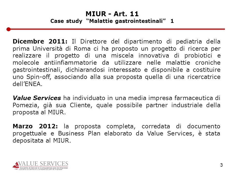 3 MIUR - Art. 11 Case study Malattie gastrointestinali 1 Dicembre 2011: Il Direttore del dipartimento di pediatria della prima Università di Roma ci h