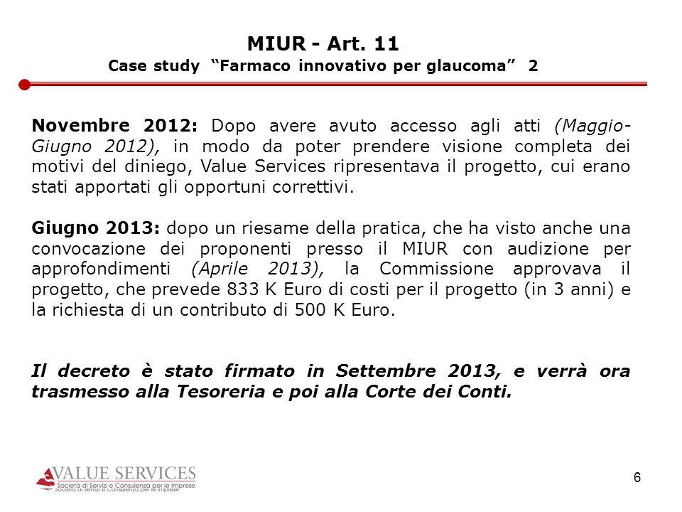 6 MIUR - Art. 11 Case study Farmaco innovativo per glaucoma 2 Novembre 2012: Dopo avere avuto accesso agli atti (Maggio- Giugno 2012), in modo da pote