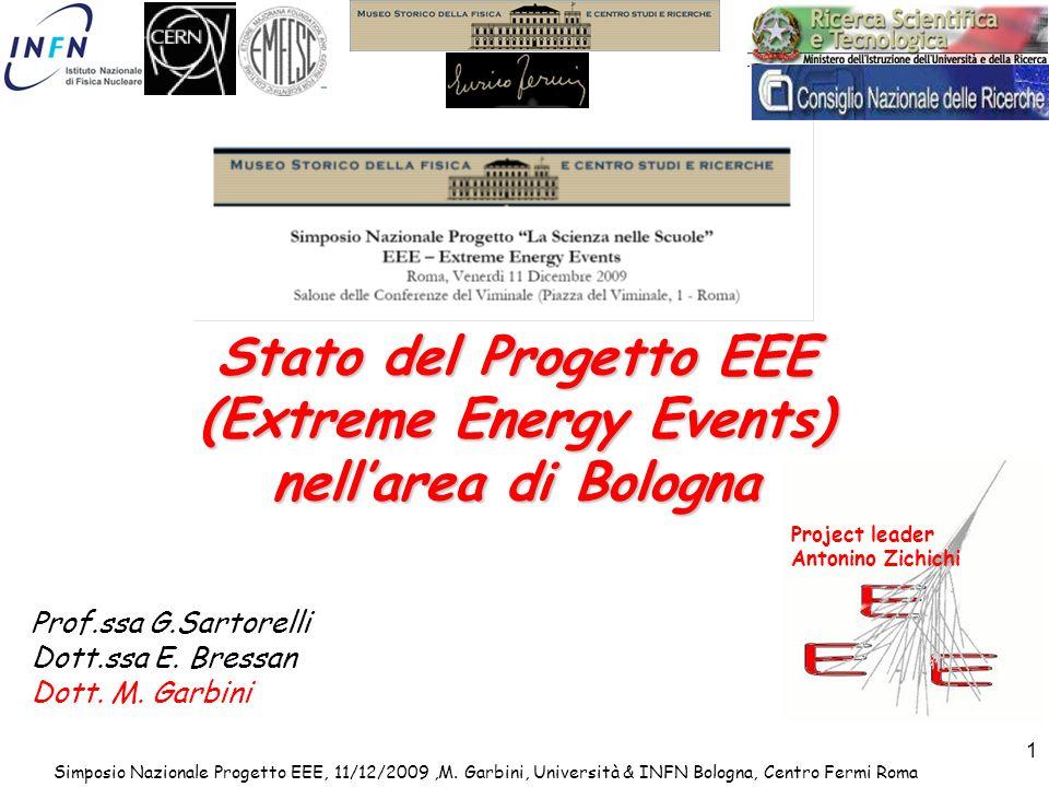 Simposio Nazionale Progetto EEE, 11/12/2009,M. Garbini, Università & INFN Bologna, Centro Fermi Roma 1 Stato del Progetto EEE (Extreme Energy Events)