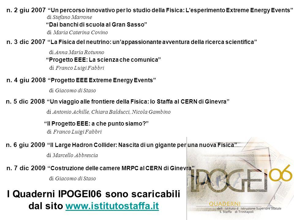 n. 2 giu 2007 Un percorso innovativo per lo studio della Fisica: Lesperimento Extreme Energy Events di Stefano Marrone Dai banchi di scuola al Gran Sa