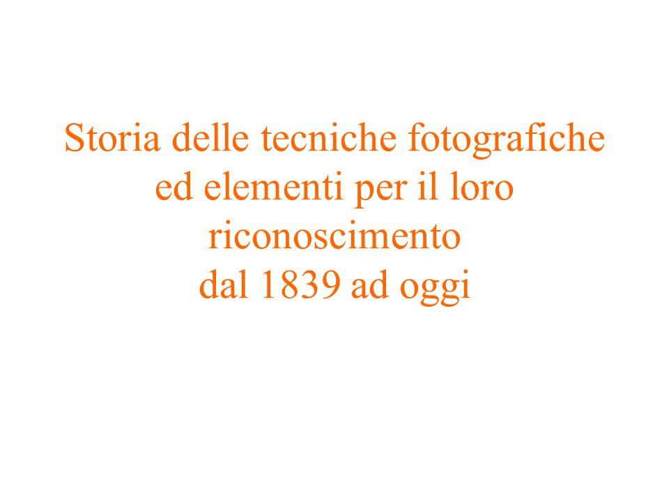 Storia delle tecniche fotografiche ed elementi per il loro riconoscimento dal 1839 ad oggi