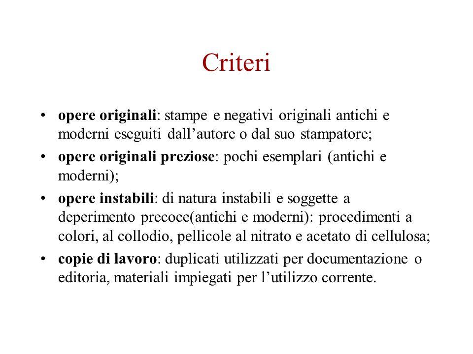 Criteri opere originali: stampe e negativi originali antichi e moderni eseguiti dallautore o dal suo stampatore; opere originali preziose: pochi esemp