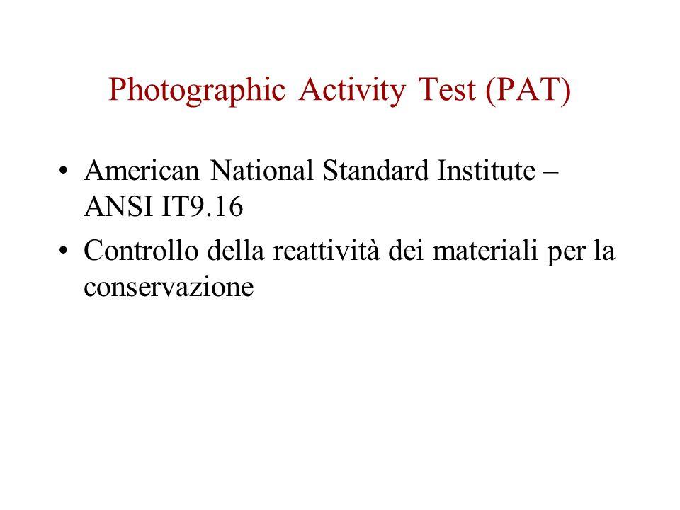 Photographic Activity Test (PAT) American National Standard Institute – ANSI IT9.16 Controllo della reattività dei materiali per la conservazione