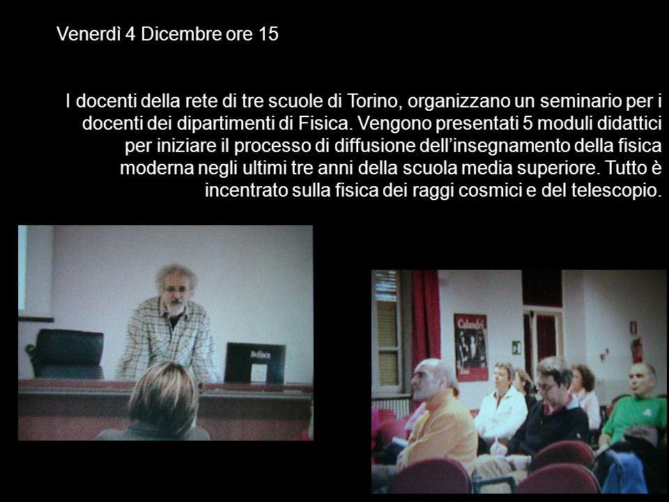 Venerdì 4 Dicembre ore 15 I docenti della rete di tre scuole di Torino, organizzano un seminario per i docenti dei dipartimenti di Fisica.