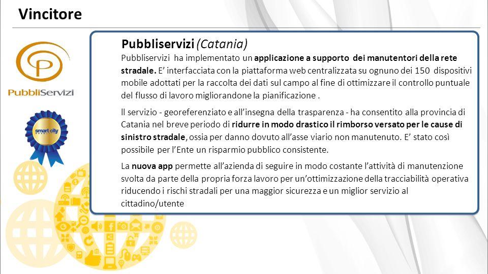 Pubbliservizi (Catania) Pubbliservizi ha implementato un applicazione a supporto dei manutentori della rete stradale.