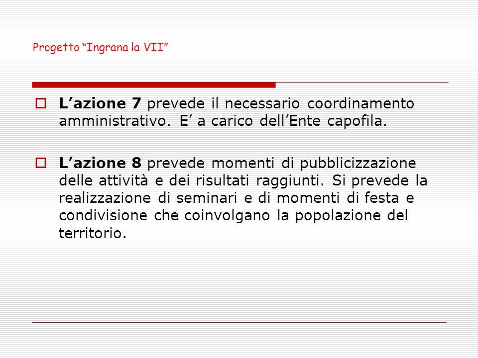 Lazione 7 prevede il necessario coordinamento amministrativo.