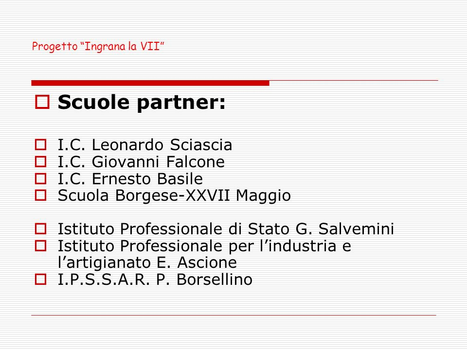 Scuole partner: I.C. Leonardo Sciascia I.C. Giovanni Falcone I.C.