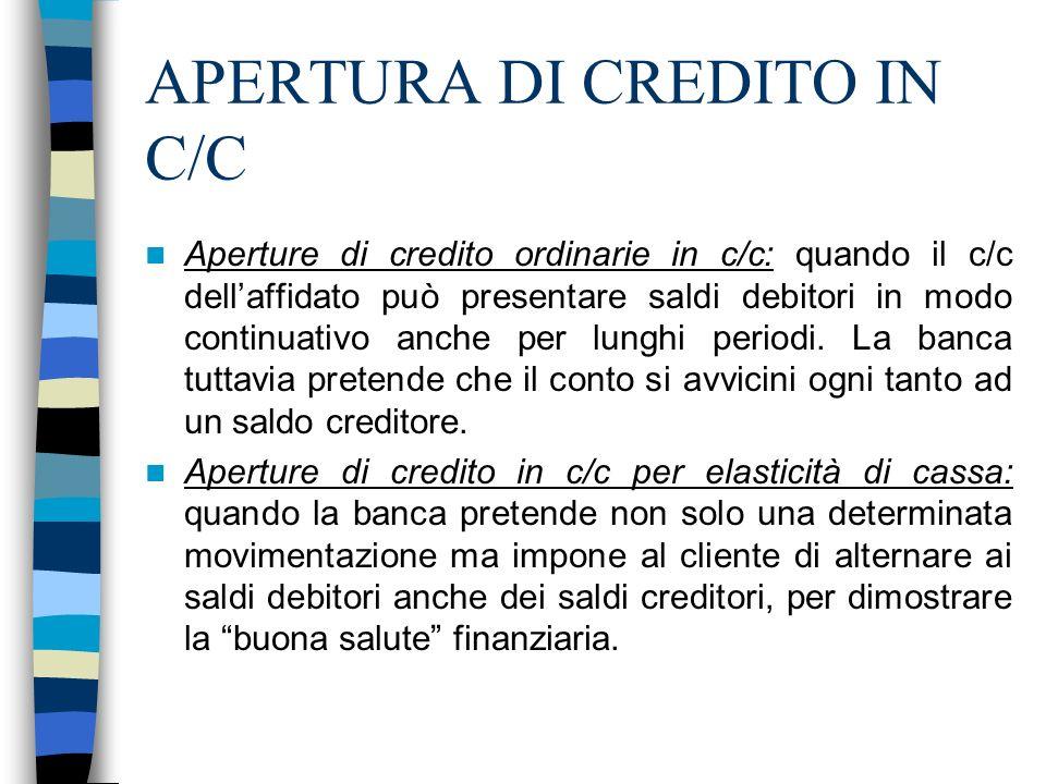 APERTURA DI CREDITO IN C/C Aperture di credito ordinarie in c/c: quando il c/c dellaffidato può presentare saldi debitori in modo continuativo anche p