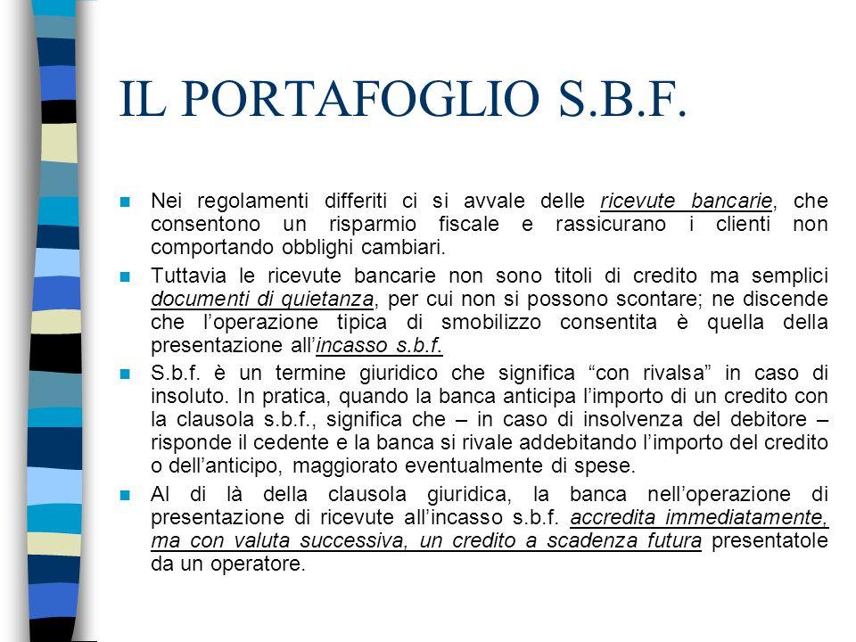 IL PORTAFOGLIO S.B.F. Nei regolamenti differiti ci si avvale delle ricevute bancarie, che consentono un risparmio fiscale e rassicurano i clienti non