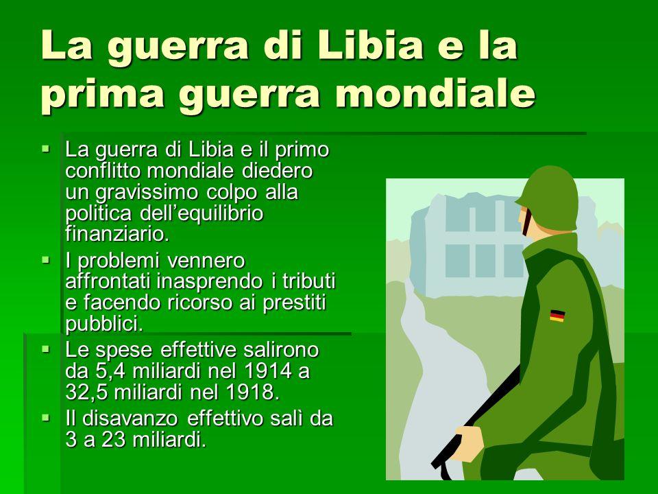 La guerra di Libia e la prima guerra mondiale La guerra di Libia e il primo conflitto mondiale diedero un gravissimo colpo alla politica dellequilibri