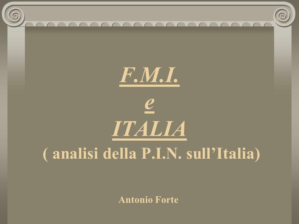 F.M.I. e ITALIA ( analisi della P.I.N. sullItalia) Antonio Forte
